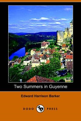 Two Summers in Guyenne (Dodo Press) (BOK)