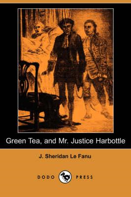 Green Tea and Mr. Justice Harbottle (BOK)