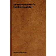 An Introduction To Electrochemistry (BOK)