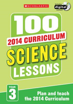 100 Science Lessons: Year 3 (BOK)