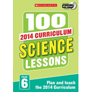 100 Science Lessons: Year 6 (BOK)