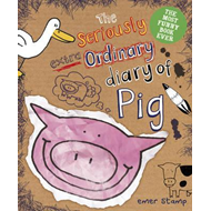 Seriously Extraordinary Diary of Pig (BOK)