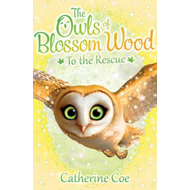 Owls of Blossom Wood: To the Rescue (BOK)