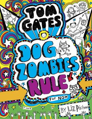 Tom Gates: DogZombies Rule (For now) (BOK)