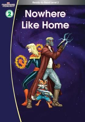 Guardians of the Galaxy: Nowhere Like Home. (Ready-to-Read L (BOK)