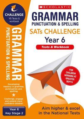 Grammar, Punctuation and Spelling Challenge Pack (Year 6) (BOK)