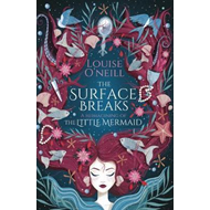 Surface Breaks: a reimagining of The Little Mermaid (BOK)