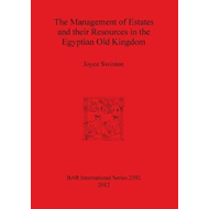 The Management of Estates and Their Resources in the Egyptian Old Kingdom (BOK)