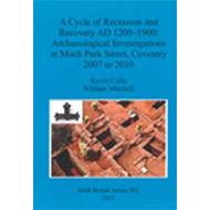 A Cycle of Recession and Recovery AD 1200-1900: Archaeological Investigations at Much Park Street, C (BOK)