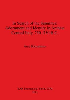 In Search of the Samnites: Adornment and Identity in Archaic (BOK)