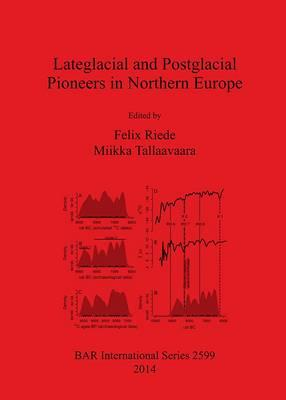 Lateglacial and Postglacial Pioneers in Northern Europe (BOK)