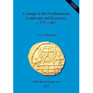 Coinage in the Northumbrian Landscape and Economy, c.575 - c (BOK)