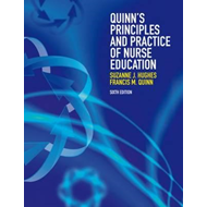 Quinn's Principles and Practice of Nurse Education (with Cou (BOK)