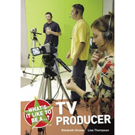 What's it Like to be a TV Producer? (BOK)