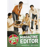 What's it Like to be a Magazine Editor? (BOK)