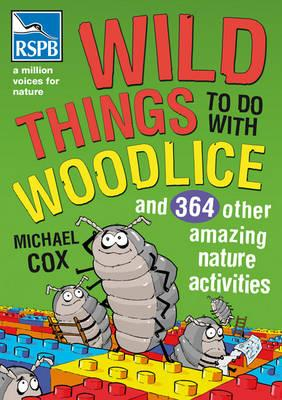 Wild Things To Do With Woodlice (BOK)