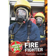 What's it Like to be a ? Firefighter (BOK)