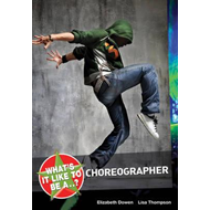 What's it Like to be a...? Choreographer (BOK)