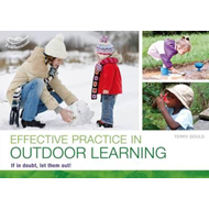 Effective Practice in Outdoor Learning: If in Doubt, Let Them Out! (BOK)