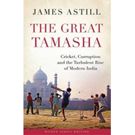 The Great Tamasha: Cricket, Corruption and the Turbulent Rise of Modern India (Afterword on Sachin's (BOK)