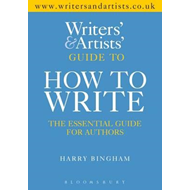 Writers' & Artists' Guide to How to Write (BOK)