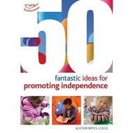 50 Fantastic ideas for Promoting Independence (BOK)