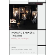 Howard Barker's Theatre: Wrestling with Catastrophe (BOK)