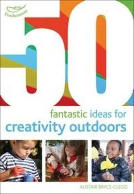 50 fantastic ideas for Creativity Outdoors (BOK)