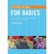 A Place to Talk for Babies (BOK)
