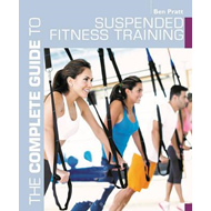 Complete Guide to Suspended Fitness Training (BOK)