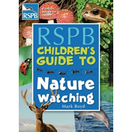 RSPB Children's Guide to Nature Watching (BOK)