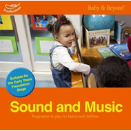 Sound and Music: Progression in Play for Babies and Children (BOK)