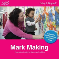 Mark Making: Progression in Play for Babies and Children (BOK)