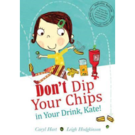 Produktbilde for Don't Dip Your Chips in Your Drink, Kate (BOK)