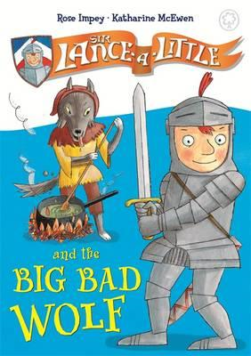 Sir Lance-a-Little and the Big Bad Wolf (BOK)