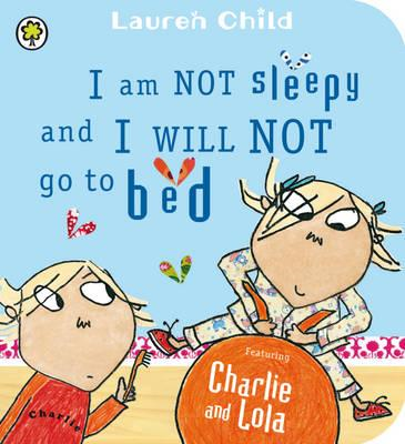 I am Not Sleepy and I Will Not Go to Bed (BOK)