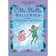 Ella Bella Ballerina and A Midsummer Night's Dream (BOK)