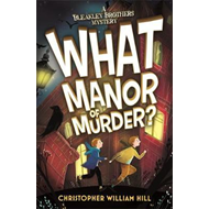 Bleakley Brothers Mystery: What Manor of Murder? (BOK)