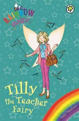 Rainbow Magic: Tilly the Teacher Fairy (BOK)