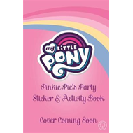 My Little Pony: Pinkie Pie's Party Sticker and Activity Book (BOK)