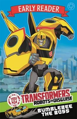 Transformers Early Reader: Bumblebee the Boss (BOK)