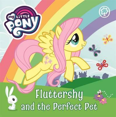 My Little Pony: Fluttershy and the Perfect Pet (BOK)