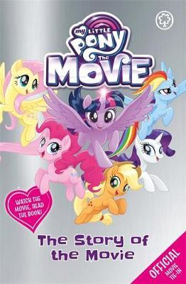 My Little Pony The Movie: The Story of the Movie (BOK)