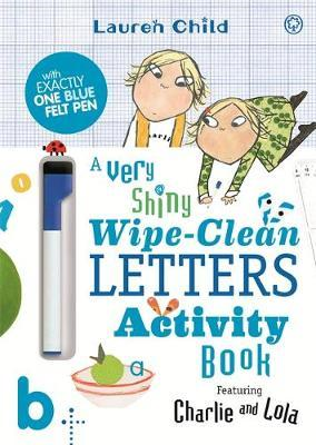 Charlie and Lola: Charlie and Lola A Very Shiny Wipe-Clean L (BOK)