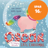 Produktbilde for Oscar the Hungry Unicorn Eats Christmas (BOK)