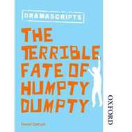 Oxford Playscripts: The Terrible Fate of Humpty Dumpty (BOK)
