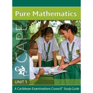 Pure Maths CAPE Unit 1 a Caribbean Examinations Council Study Guide (BOK)