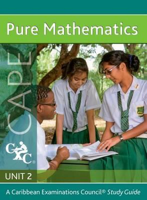 Pure Maths Cape Unit 2 a Caribbean Examinations Council Study Guide (BOK)