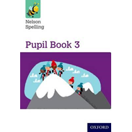 Nelson Spelling Pupil Book 3 Year 3/P4 (BOK)