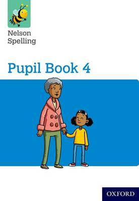 Nelson Spelling Pupil Book 4 Year 4/P5 (BOK)
